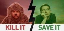 Save It or Kill It. Wilfred (US) ?